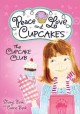 Show product details for The Cupcake Club: Peace, Love, and Cupcakes