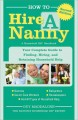 Show product details for How to Hire a Nanny: Your Complete Guide to Finding, Hiring, and Retaining Household Help