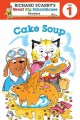 Show product details for Richard Scarry's Readers (Level 1): Cake Soup (Richard Scarry's Great Big Schoolhouse)