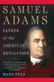 Show product details for Samuel Adams: Father of the American Revolution