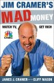 Show product details for Jim Cramer's Mad Money: Watch TV, Get Rich