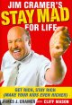 Show product details for Jim Cramer's Stay Mad for Life: Get Rich, Stay Rich (Make Your Kids Even Richer)
