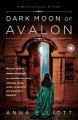Show product details for Dark Moon of Avalon: A Novel of Trystan & Isolde (Twilight of Avalon Trilogy)