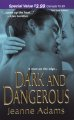Show product details for Dark and Dangerous (Zebra Romantic Suspense)