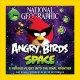 Show product details for National Geographic Angry Birds Space: A Furious Flight Into the Final Frontier