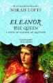 Show product details for Eleanor the Queen: A Novel of Eleanor of Aquitaine
