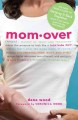 Show product details for Momover: The New Mom's Guide to Getting It Back Together (even if you never had it in the first place!)