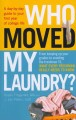 Show product details for Who Moved My Laundry?: A day-by-day guide to your first year of college life