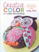 Show product details for Creative Color for Cake Decorating: 20 New Projects from Bestselling Author Lindy Smith