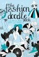 Show product details for The Fashion Doodle Book: Draw, Sketch, Scribble, Imagine, Create and Nourish Your Creative Talents