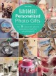 Show product details for Handmade Personalized Photo Gifts: Over 75 Creative DIY Gifts and Keepsakes to Make From Your Photographs