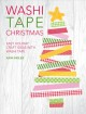 Show product details for Washi Tape Christmas: Easy Holiday Craft Ideas with Washi Tape