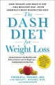 Show product details for The DASH Diet for Weight Loss: Lose Weight and Keep It Off--the Healthy Way--with America's Most Respected Diet
