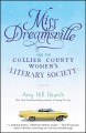 Show product details for Miss Dreamsville and the Collier County Women's Literary Society: A Novel