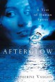 Show product details for Afterglow: A Test of Human Spirit