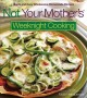 Show product details for Not Your Mother's Weeknight Cooking