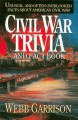 Show product details for Civil War Trivia and Fact Book: Unusual and Often Overlooked Facts About America's Civil War