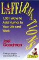 Show product details for Laffirmations: 1001 Ways to Add Humor to Your Life and Work