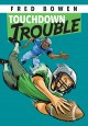 Show product details for Touchdown Trouble (Fred Bowen Sports Story Series)