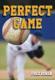 Show product details for Perfect Game (Fred Bowen Sports Story Series) (Fred Bowen Sports Stories)