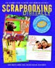 Show product details for Scrapbooking Digitally: The Ultimate Guide to Saving Your Memories Digitally