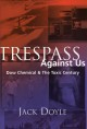 Show product details for Trespass Against Us: Dow Chemical & The Toxic Century