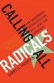 Show product details for Calling All Radicals: How Grassroots Organizers Can Save Our Democracy