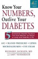Show product details for Know Your Numbers, Outlive Your Diabetes: 5 Essential Health Factors You Can Master to Enjoy a Long and Healthy Life (Marlowe Diabetes Library)