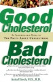 Show product details for Good Cholesterol, Bad Cholesterol: An Indispensable Guide to the Facts about Cholesterol