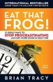 Show product details for Eat That Frog!: 21 Great Ways to Stop Procrastinating and Get More Done in Less Time