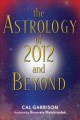 Show product details for The Astrology of 2012 and Beyond