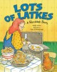 Show product details for Lots of Latkes: A Hanukkah Story [LOTS OF LATKES]