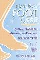 Show product details for Natural Foot Care: Herbal Treatments, Massage, and Exercises for Healthy Feet