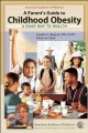 Show product details for A Parent's Guide to Childhood Obesity: A Road Map To Health