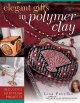 Show product details for Elegant Gifts in Polymer Clay