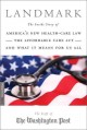 Show product details for Landmark: The Inside Story of America?s New Health-Care Law?The Affordable Care Act?and What It Means for Us All (Publicaffairs Reports)
