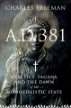 Show product details for A.D. 381: Heretics, Pagans, and the Christian State