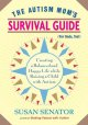 Show product details for The Autism Mom's Survival Guide (for Dads, too!): Creating a Balanced and Happy Life While Raising a Child with Autism