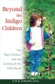 Show product details for Beyond the Indigo Children: The New Children and the Coming of the Fifth World