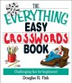 Show product details for The Everything Easy Cross-Words Book: Challenging Fun for Beginners