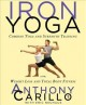 Show product details for Iron Yoga: Combine Yoga and Strength Training for Weight Loss and Total Body Fitness