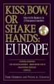 Show product details for Kiss, Bow, Or Shake Hands  Europe: How to Do Business in 25 European Countries