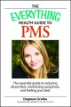 Show product details for Everything Health Guide to PMS: The essential guide to reducing discomfort, minimizing symptoms, and feeling your best