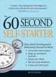 Show product details for 60 Second Self-Starter: Sixty Solid Techniques to get motivated, get organized, and get going in the workplace.