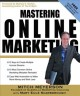 Show product details for Mastering Online Marketing: 12 World Class Strategies That Cut Through the Hype and Make Real Money on the Internet