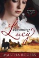 Show product details for Becoming Lucy: Winds Across the Prairie Book 1