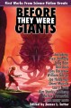 Show product details for Before They Were Giants: First Works from Science Fiction Greats (Planet Stories)