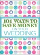 Show product details for 101 Ways to Save Money on Your Wedding