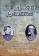 Show product details for The Maps of Antietam: An Atlas of the Antietam (Sharpsburg) Campaign, including the Battle of South Mountain, September 2 - 20, 1862 (Savas Beatie Military Atlas)