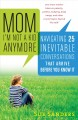 Show product details for Mom, I'm Not a Kid Anymore: Navigating 25 Inevitable Conversations That Arrive Before You Know It